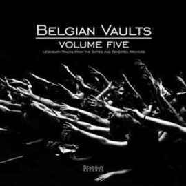 Various ‎– Belgian Vaults Volume Five (Legendary Tracks From The Sixties And Seventies Archives)