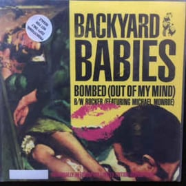 Backyard Babies ‎– Bombed (Out Of My Mind)