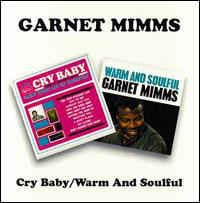 Garnet Mimms ‎– Cry Baby / Warm And Soulful