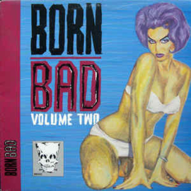 Born Bad, Volume Two