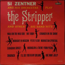 Si Zentner And His Orchestra ‎– The Stripper And Other Big Band Hits