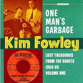 Kim Fowley – One Man's Garbage