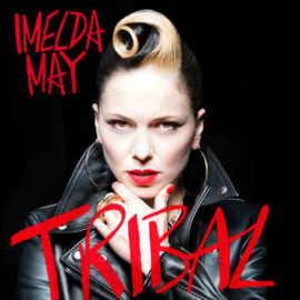 Imelda May ‎– Tribal