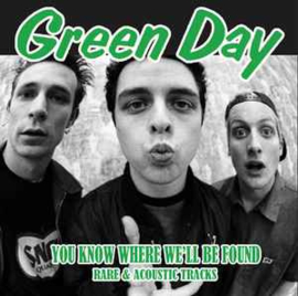 Green Day – You Know Where We'll Be Found Rare & Acoustic Tracks