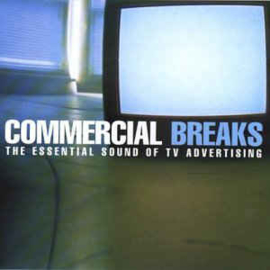 Commercial Breaks: The Essential Sound Of TV Advertising