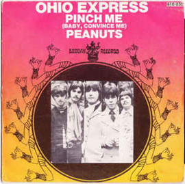 Ohio Express – Pinch Me (Baby, Convince Me) / Peanuts