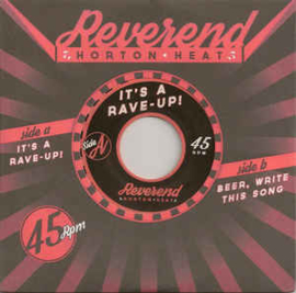 Reverend Horton Heat – It's A Rave-Up / Beer, Write This Song