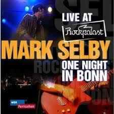 Mark Selby ‎– Live At Rockplast: One Night In Bonn