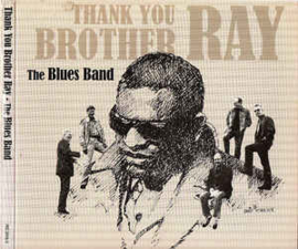 The Blues Band – Thank You Brother Ray