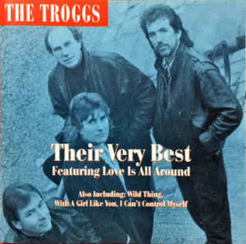 The Troggs ‎– Their Very Best Featuring 'Love Is All Around'