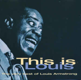 Louis Armstrong ‎– This Is Louis (The Very Best Of Louis Armstrong)