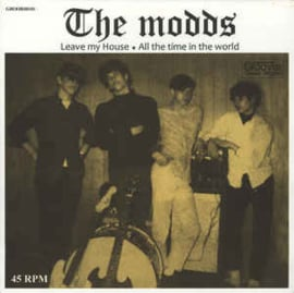 The Modds – Leave My House / All The Time In The World