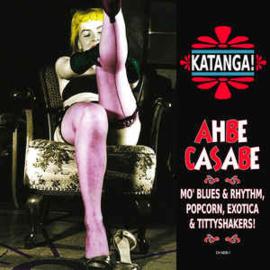 Katanga! Ahbe Casabe: Exotic Blues & Rhythm Vol. 1 & 2