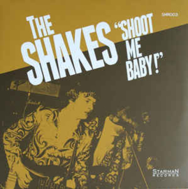 The Shakes  ‎– Shoot Me Baby!