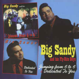 Big Sandy And His Fly-Rite Boys ‎– Jumping From 6 To 6 / Dedicated To You