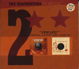 """The Seatsniffers – Re-issued 2 """"Jubilee!"""" Gospel, Covers And Singles + DVD"""