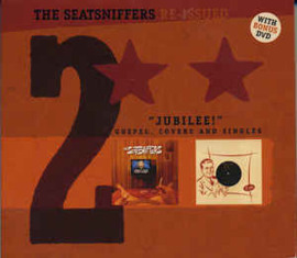 "The Seatsniffers ‎– Re-issued 2 ""Jubilee!"" Gospel, Covers And Singles + DVD"