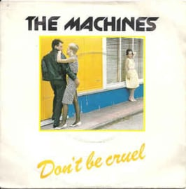 The Machines ‎– Don't Be Cruel