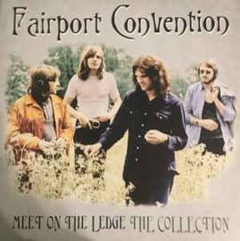 Fairport Convention – Meet On The Ledge The Collection