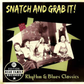 Snatch And Grab It! (Rhythm & Blues Classics)