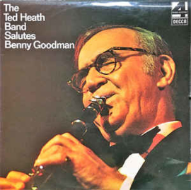 The Ted Heath Band ‎– The Ted Heath Band Salutes Benny Goodman
