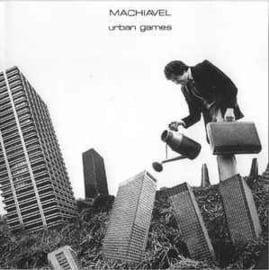 Machiavel ‎– Urban Games