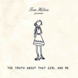 Tom Helsen ‎– The Truth About That Girl And Me