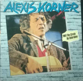 Alexis Korner – Will The Circle Be Unbroken