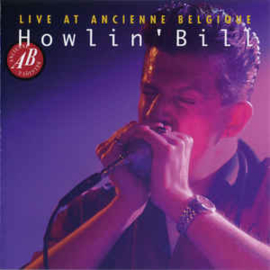 Howlin' Bill ‎– Live At Ancienne Belgique