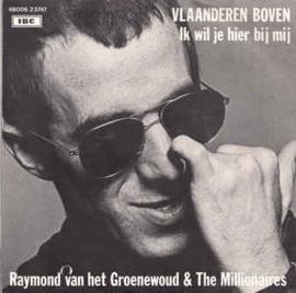 Raymond van het Groenewoud & The Millionaires – Vlaanderen Boven