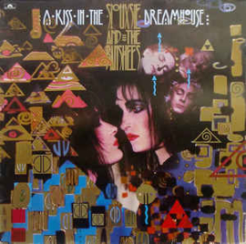 Siouxsie And The Banshees – A Kiss In The Dreamhouse