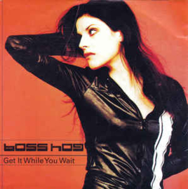 Boss Hog ‎– Get It While You Wait