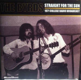 The Byrds – Straight For The Sun (1971 College Radio Broadcast)