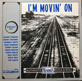 I'm Movin' On (Authentic Memphis Rock'n'Roll)