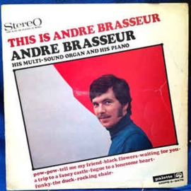 André Brasseur & His Multi-Sound Organ ‎– This Is Andre Brasseur