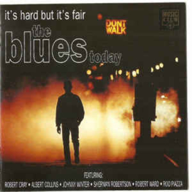 The Blues Today It's Hard But It's Fair