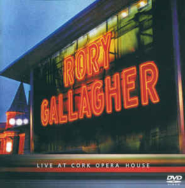 Rory Gallagher – Live at Cork Opera House