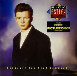 Rick Astley – Whenever You Need Somebody