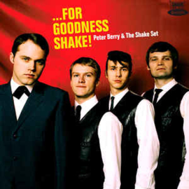 Peter Berry & The Shake Set – ...For Goodness Shake!