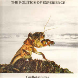 The Politics Of Experience ‎– Gryllotalpidae