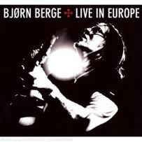 Bjørn Berge – Live In Europe