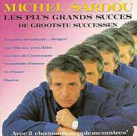 Michel Sardou – Les Plus Grands Succes (De Grootste Successen)