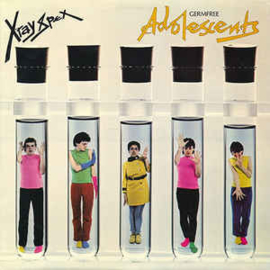 X-Ray Spex – Germfree Adolescents