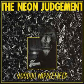 The Neon Judgement – Voodoo Nipplefield