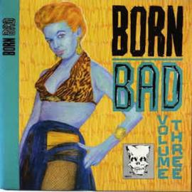 Born Bad, Volume Three