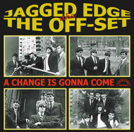 The Jagged Edge  / The Off-Set – A Change Is Gonna Come