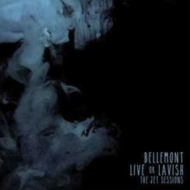 Bellemont – Live Or Lavish - The Jet Sessions