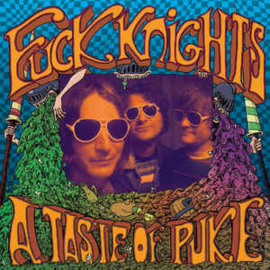 Fuck Knights – A Taste Of Puke