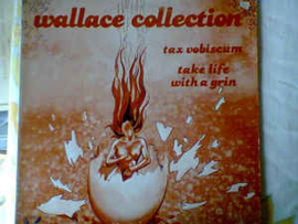 Wallace Collection – Tax Vobiscum / Take Life With A Grin