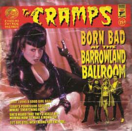 The Cramps – Born Bad At The Barrowland Ballroom